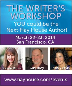 Writer's Workshop, March 22-23, 2014. San Francisco, CA. Hay House Events