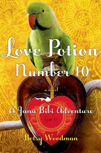 Love Potion Number 10: A Jana Bibi Adventure