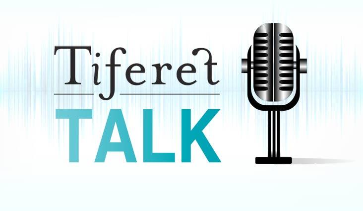 Tiferet Talk